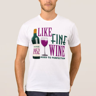 LIKE Fine WINE aged to PERFECTION Vintage 1952 T-Shirt