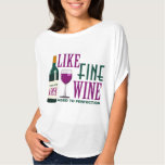 LIKE Fine WINE aged to PERFECTION Vintage 1961 Tee Shirts