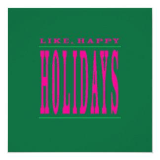 Like, Happy Holidays. Card
