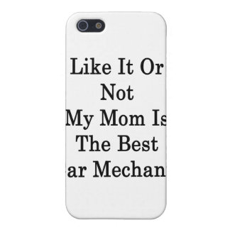 Like It Or Not My Mom Is The Best Car Mechanic iPhone 5 Cover