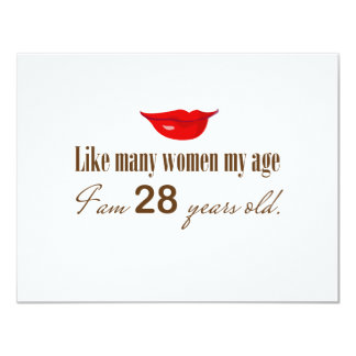"Like Most Women My Age - I am 28 Years Old 4.25"" X 5.5"" Invitation Card"