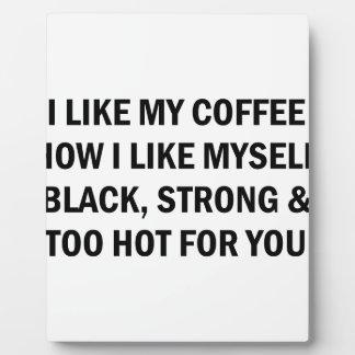 Like My Coffee Plaque