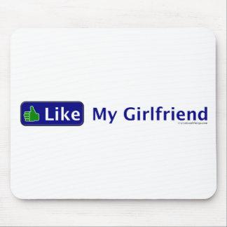 Like My Girlfriend Mouse Pad