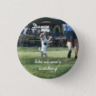 Like no one's watching (+) 1 inch round button