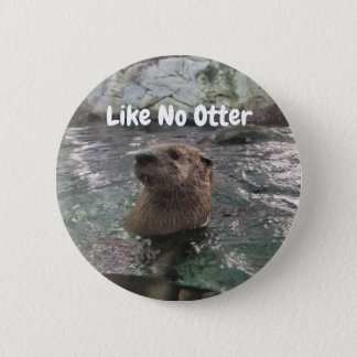Like No Otter 2 Inch Round Button