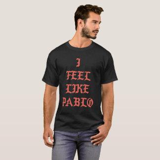 LIKE PABLO FRONT T-Shirt