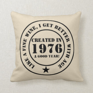 Like wine, I get older and better! Throw Pillow