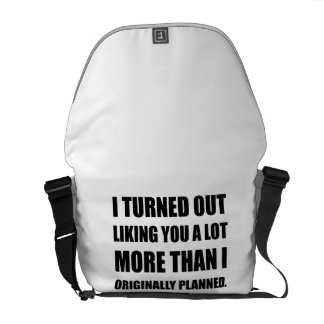Like You More Than Planned Messenger Bag