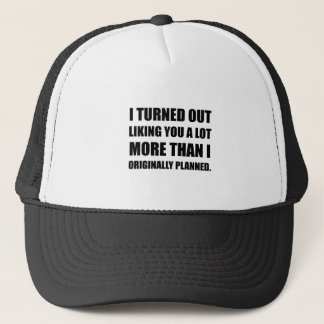 Like You More Than Planned Trucker Hat