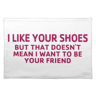 Like Your Shoes Placemat