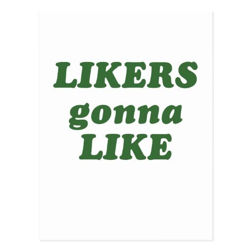 Likers Gonna Like Post Cards
