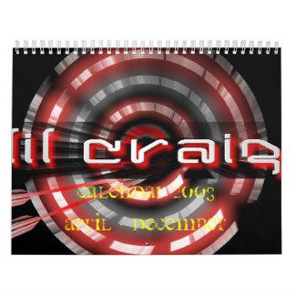 lil craig bullseye, CALENDAR 2OO8April - December