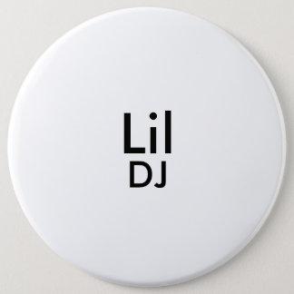 lil dj's botton 6 inch round button