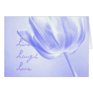 Lilac Tulip Live, Laugh, Love Card