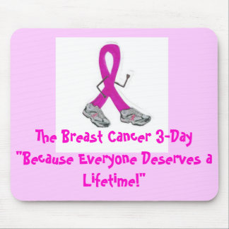 "lilman2, The Breast Cancer 3-Day""Because Everyo... Mouse Pad"