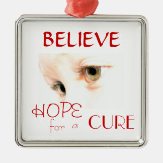 lily eyes, BELIEVE, HOPE, CURE, for , a Metal Ornament