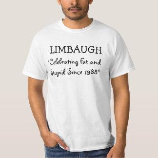 """LIMBAUGH, """"Celebrating Fat and Stupid Since 1988"""" T-Shirt"""