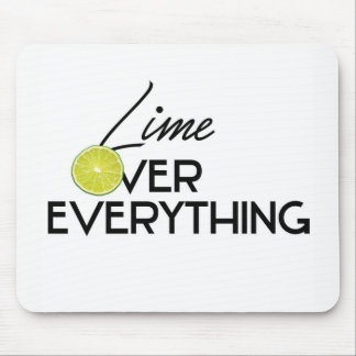 Lime Over Everything Mouse Pad