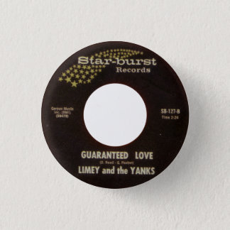 Limey And The Yanks - Guaranteed Love 1 Inch Round Button
