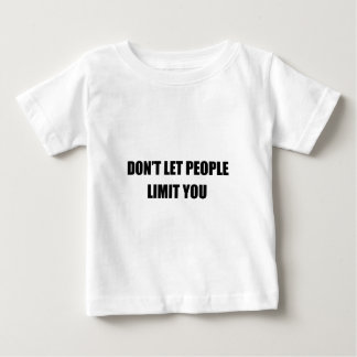 Limit You Baby T-Shirt