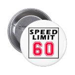 Limitation de vitesse 60 conceptions d'anniversair pin's avec agrafe