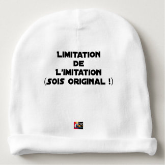 LIMITATION OF THE IMITATION (WOULD BE ORIGINAL!) BABY BEANIE