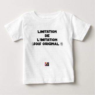 LIMITATION OF THE IMITATION (WOULD BE ORIGINAL!) BABY T-Shirt