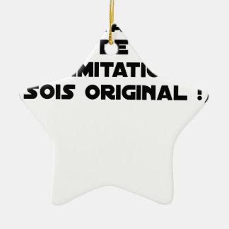 LIMITATION OF THE IMITATION (WOULD BE ORIGINAL!) CERAMIC ORNAMENT