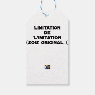 LIMITATION OF THE IMITATION (WOULD BE ORIGINAL!) GIFT TAGS