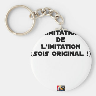 LIMITATION OF THE IMITATION (WOULD BE ORIGINAL!) KEYCHAIN