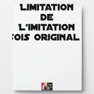 LIMITATION OF THE IMITATION (WOULD BE ORIGINAL!) PLAQUE