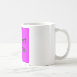 Limited edition in bright pink. coffee mug