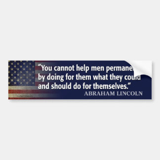 Lincoln Quote: Helping Men / Entitlements Bumper Sticker