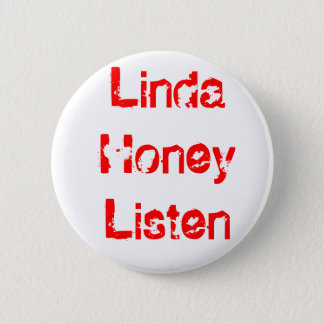 Linda Honey Listen 2 Inch Round Button