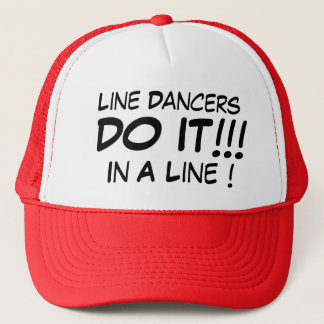 Line Dancers Do It In A Line! Trucker Hat