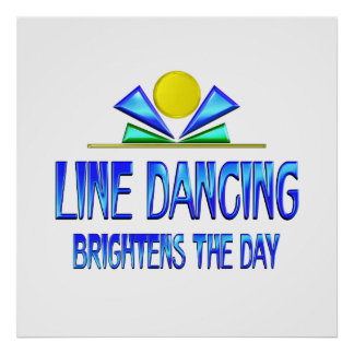 Line Dancing Brightens the Day Poster