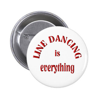Line Dancing is Everything 2 Inch Round Button