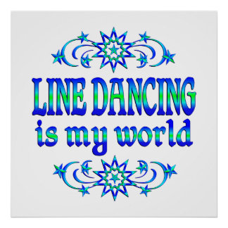 Line Dancing is my World Poster
