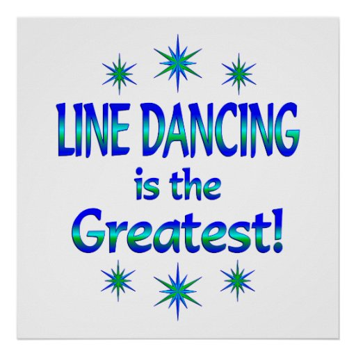Line Dancing is the Greatest Print