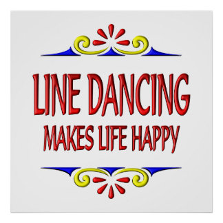 Line Dancing Makes Life Happy Poster