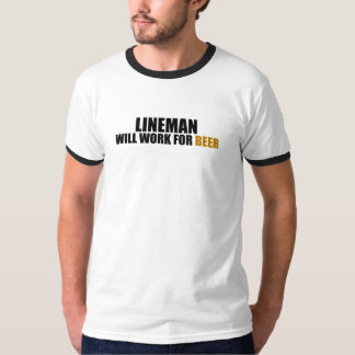 Lineman-Will Work for Beer Tees