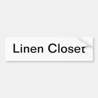 Linen Closet Door Sign/ Bumper Sticker