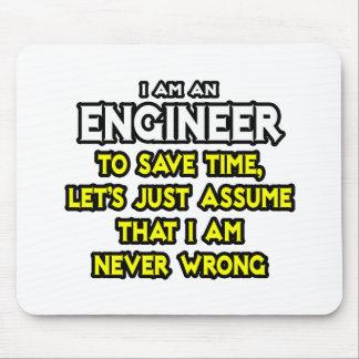 L'ingénieur… supposent que je n'ai jamais tort tapis de souris