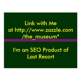 Link with Me at The MUSEUM Zazzle Gifts Postcards