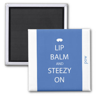 Lip Balm and Steezy On Magnet