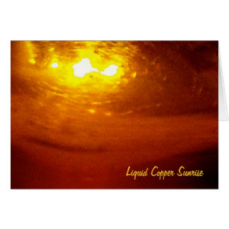Liquid, Copper, Sunrise - sleek Greeting Card