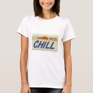 Liscence To Chill T-Shirt
