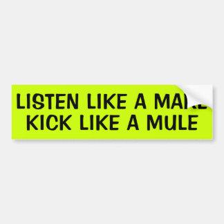 LISTEN LIKE A MARE KICK LIKE A MULE BUMPER STICKER