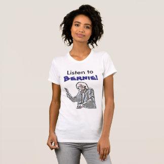 Listen to Bernie Political Tshirt