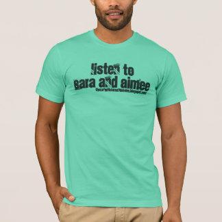 Listen to Sara and Aimee shirt